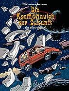 Die Kosmonauten der Zukunft, Bd. 3: ...sind…