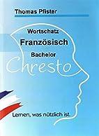 Wortschatz Französisch Bachelor by Thomas…