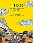 Tuso: Eine wahre Geschichte aus Afrika by…