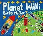 Planet Willi by Birte Müller