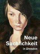 Neue Sachlichkeit in Dresden by Birgit…