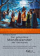 Der gebundene Mondkalender der Germanen:…