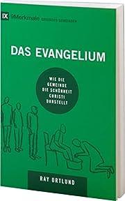 Das Evangelium: Wie die Gemeinde die…