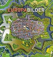 EuropaBilder - Außergewöhnliche Ansichten.…