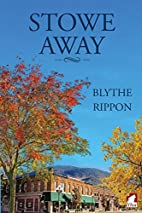 Stowe Away by Blythe Rippon