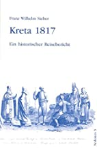 Kreta 1817. Ein historischer Reisebericht.:…