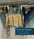 Frederick Weygold : artist and ethnographer…