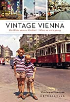 Vintage Vienna by Daniela Horvath