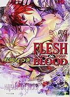FLESH & BLOOD 21 (キャラ文庫) by…