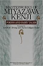 Masterworks of Miyazawa Kenji - Poems and…