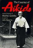 The essence of Aikidō : spiritual teachings of Morihei Ueshiba / compiled by John Stevens