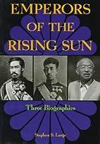 Emperors of the Rising Sun: Three…