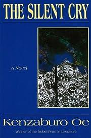 The Silent Cry: A Novel av Kenzaburo Oe