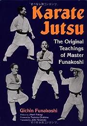 Karate Jutsu: The Original Teachings of…