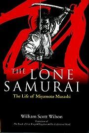 The Lone Samurai: The Life of Miyamoto…