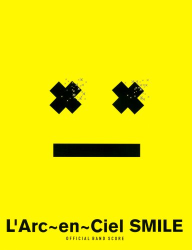 L′Arc~en~Ciel オフィシャルバンドスコア『SMILE』