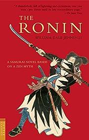 The Ronin (Tuttle Classics) von William Dale…