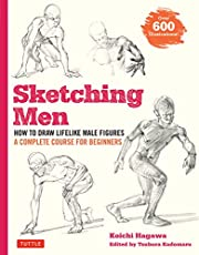 Sketching Men: How to Draw Lifelike Male…