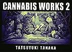 CANNABIS WORKS 2 田中達之作品集 by…