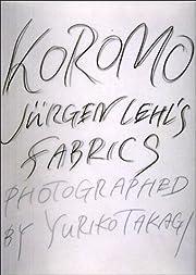 Koromo: Jurgen Lehl's Fabrics
