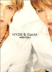MOON CHILD―HYDE&Gackt写真集 av Kenji…