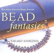 Bead Fantasies: Beautiful, Easy-to-Make…