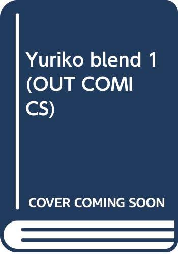 Yuriko blend 1・2