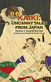 Tales of Old Edo - Kaiki: Uncanny Tales from…