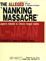 The Alleged Nanking Massacre: Japan's…