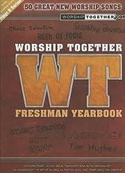 Worship Together Freshman Yearbook de Andrew…