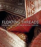 Floating Threads: Indonesian Songket and…