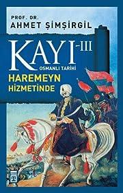 Kayi 3 - Haremeyn Hizmetinde (Turkish…