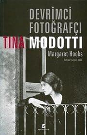 Devrimci Fotoğrafçı Tina Modotti