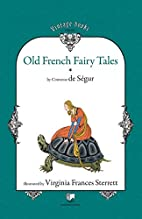 Old French Fairy Tales (Vol. 1) by Comtesse…