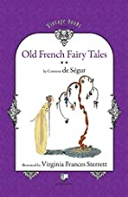 Old French Fairy Tales (Vol. 2) by Comtesse…