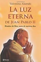 La Luz eterna de Juan Pablo II (Spanish…
