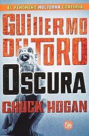 Oscura av Guillermo del; Hogan Toro, Chuck