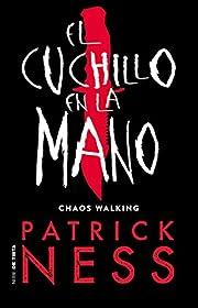 EL CUCHILLO EN LA MANO (CHAOS WALKING 1) –…