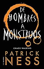 De hombres a monstruos / Monsters of Men…