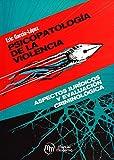 Psicopatología de la violencia: Aspectos jurídicos y evaluación criminológica