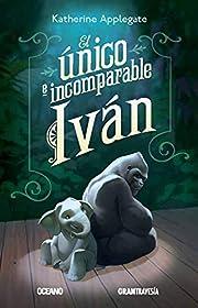 El único e incomparable Iván (Spanish…