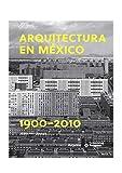 ARQUITECTURA EN MÉXICO, 1900-2010