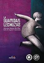 La guarida de las lechuzas by Antonio Ramos