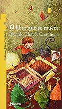 El libro que se muere by Ricardo…