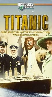 Titanic: Great Adventures & Untold Stories…