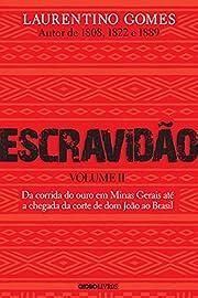 Escravidão - Volume 2: Da corrida do ouro…