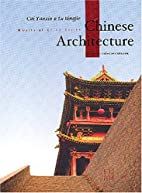 Chinese Architecture by Yanxin Cai