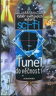Tunel do věčnosti : výběr…