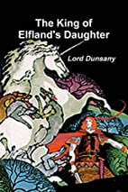 The King of Elfland's Daughter by…