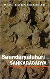 Saundaryalaharī  of Śaṅkarācārya : Sanskrit text in Devanāgarī with roman transliteration, English translation, explanatory notes, yantric diagrams and index